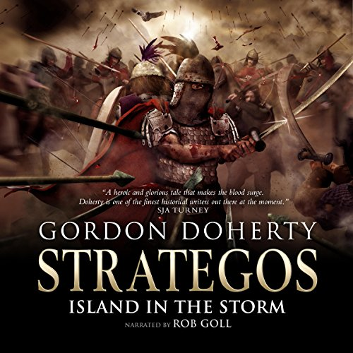 Island in the Storm     Strategos, Book 3              By:                                                                                                                                 Gordon Doherty                               Narrated by:                                                                                                                                 Rob Goll                      Length: 16 hrs and 3 mins     6 ratings     Overall 4.5