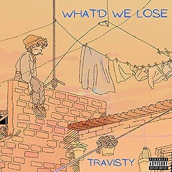 What'd We Lose