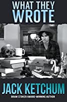 What They Wrote by Jack Ketchum(2015-03-12)