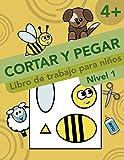 Cortar Y Pegar. Libro de trabajo para niños. Nivel 1: Actividades y Aprendizaje Para Niños. Cortar y...