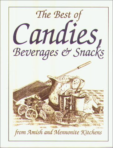 The Best of Candies: From Amish and Mennonite Kitchens (Miniature Cookbook Collection)
