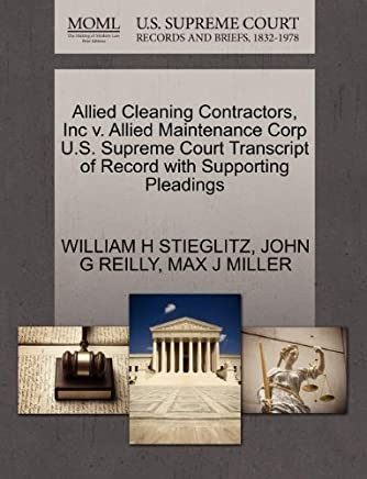 Allied Cleaning Contractors, Inc v. Allied Maintenance Corp U.S. Supreme Court Transcript of Record with Supporting Pleadings by WILLIAM H STIEGLITZ (2011-10-28)