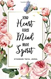 Kind Heart Fierce Mind Brave Spirit Strasbourg Travel Journal: Travel Planner, Includes To-Do Before Leaving, Categorized Packing List, Spending and Journaling for Experiences