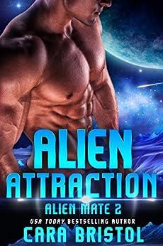Alien Attraction (Alien Mate Book 2) by [Cara Bristol]
