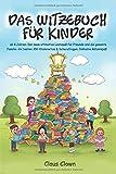 Das Witzebuch für Kinder: ab 8 Jahren. Der neue ultimative Lachspaß für Freunde und die gesamte Familie: die besten 350 Kinderwitze & Scherzfragen. Inklusive Rätselspaß!