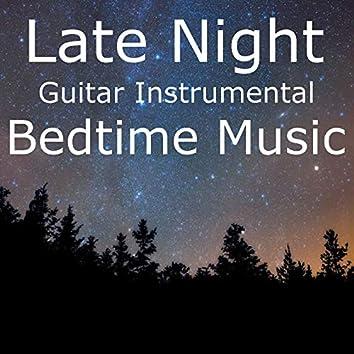 Late Night Guitar Instrumental Bedtime Music