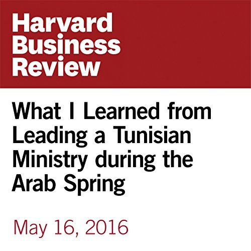 What I Learned from Leading a Tunisian Ministry during the Arab Spring copertina