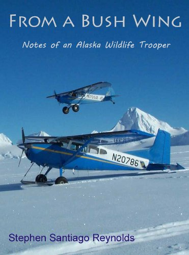From a Bush Wing: Notes of an Alaska Wildlife Trooper