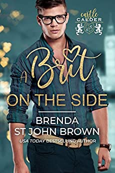A Brit on the Side: A swoony second-chance romance (Castle Calder Book 1) by [Brenda St John Brown]