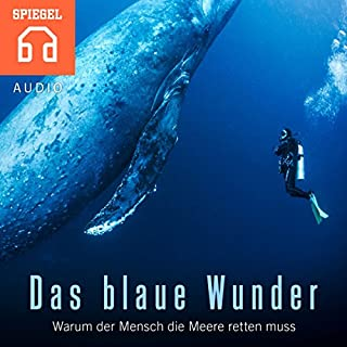 Das blaue Wunder     Warum der Mensch die Meere retten muss              Autor:                                                                                                                                 DER SPIEGEL                               Sprecher:                                                                                                                                 Deutsche Blindenstudienanstalt e.V.                      Spieldauer: 48 Min.     3 Bewertungen     Gesamt 4,0