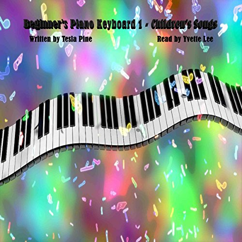 Beginner's Piano Keyboard 1- Children's Songs audiobook cover art