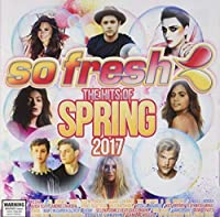 So Fresh: Hits of Spring 2017