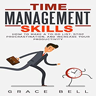 Time Management Skills: How to Make a To-Do List, Stop Procrastination, and Increase Your Productivity cover art