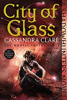City of Glass (The Mortal Instruments Book 3) by [Cassandra Clare]