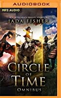 Circle of Time Omnibus (Rise of the Black Dragon)