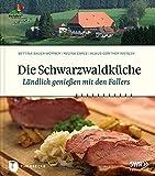 Die Schwarzwaldküche - Ländlich genießen mit den Fallers