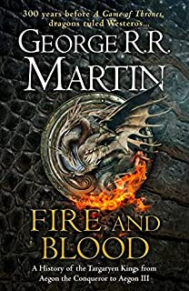 Fire and Blood: A History of the Targaryen Kings from Aegon the Conqueror to Aegon III as scribed