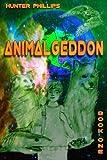 Animalgeddon by Hunter Phillips (2015-01-30)
