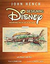Designing Disney by John Hench