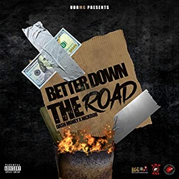 Better Down the Road (feat. Nick Rob)