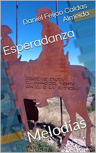 Esperadanza: Melodías (Esperadança - poemas desde Portugal até Timor) (Spanish Edition)
