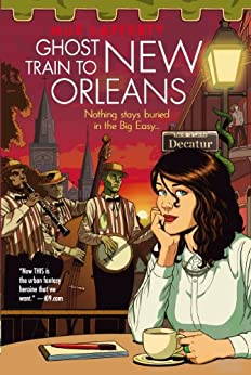 Ghost Train to New Orleans: Book 2 of the Shambling Guides by [Mur Lafferty]