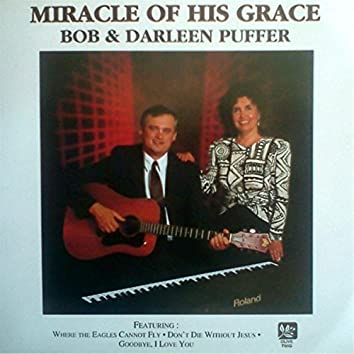 Miracle of His Grace
