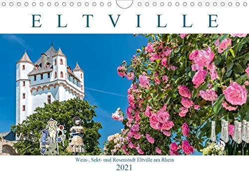 Eltville am Rhein - Wein, Sekt, Rosen (Wandkalender 2021 DIN A4 quer)