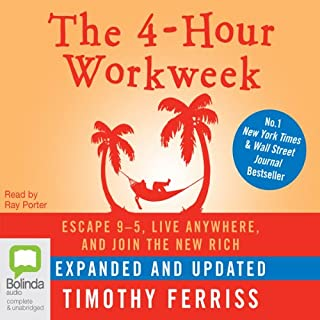 The 4-Hour Work Week     Escape 9-5, Live Anywhere, and Join the New Rich              By:                                                                                                                                 Tim Ferriss                               Narrated by:                                                                                                                                 Ray Porter                      Length: 13 hrs and 1 min     1,198 ratings     Overall 4.6