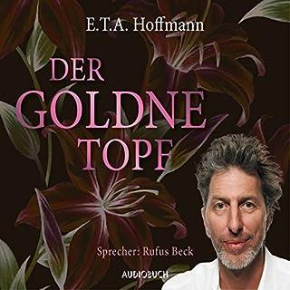 Der goldne Topf                   Autor:                                                                                                                                 E. T. A. Hoffmann                               Sprecher:                                                                                                                                 Rufus Beck                      Spieldauer: 3 Std. und 49 Min.     23 Bewertungen     Gesamt 4,6