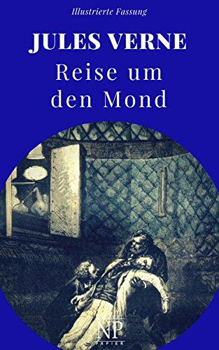 Reise um den Mond: Illustrierte und unzensierte Komplettübersetzung (Jules Verne bei Null Papier 11)