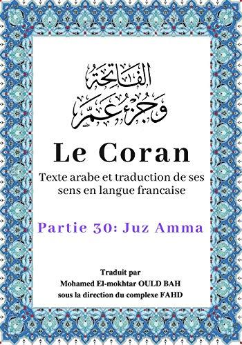 Le Coran: Texte arabe et traduction de ses sens en langue francaise partie 30: Juz Amma