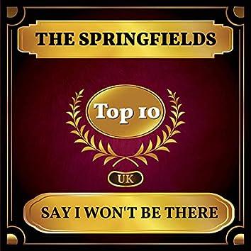 Say I Won't Be There (UK Chart Top 40 - No. 5)