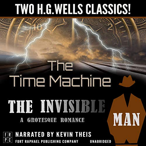 Couverture de The Time Machine and The Invisible Man: A Grotesque Romance - Unabridged: Two H.G. Wells Classics!
