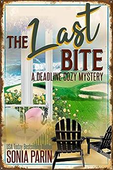 The Last Bite (A Deadline Cozy Mystery Book 4) by [Sonia Parin]