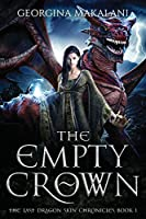 The Empty Crown, The Last Dragon Skin Chronicles, Book 1