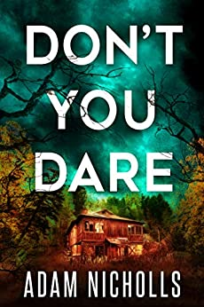 Don't You Dare (Morgan Young Book 3) by [Adam Nicholls]