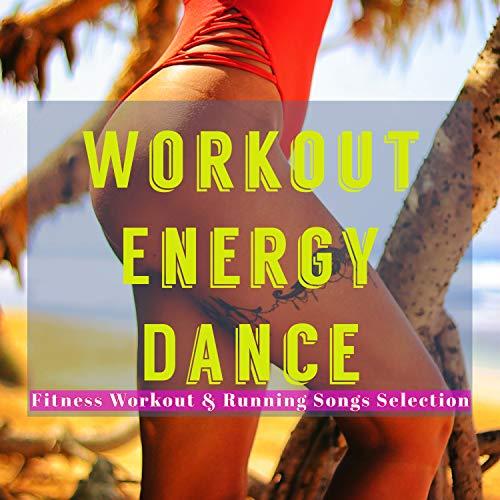 Workout Energy Dance – Bikini Body Perfect Shape Fitness Workout & Running Songs Selection