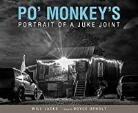 Po' Monkey's: Portrait of a Juke Joint
