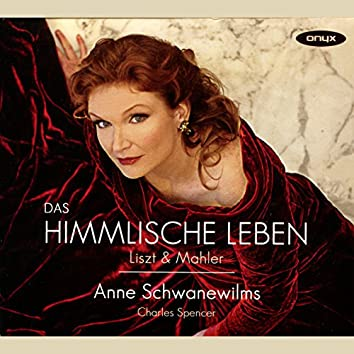 Liszt & Mahler: Das Himmlische Leben