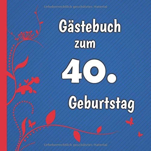 Gästebuch zum 40. Geburtstag: Gästebuch in Rot Blau und Weiß für bis zu 50 Gäste | Zum...