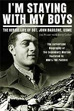 I'm Staying with My Boys: The Heroic Life of Sgt. John Basilone, USMC (English Edition)
