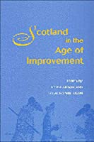 Scotland in the Age of Improvement: Essays in Scottish History in the Eighteenth Century