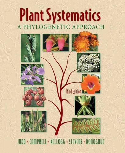 Plant Systematics: A Phylogenetic Approach, Third Edition