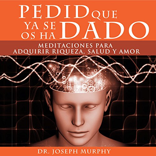 Pedid Que Ya Se Os Ha Dado [Ask and It Is Given] audiobook cover art