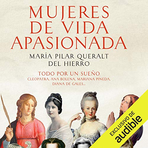 Mujeres de Vida Apasionada y Muerte Trágica (Narración en Castellano) [Women of Passionate Lives and Tragic Deaths] audiobook cover art