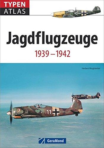 Typenatlas Jagdflugzeuge: 1939 - 1942
