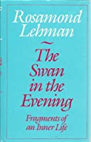 Swan in the Evening: Fragments of an Inner Life