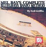 Mel Bay's Complete Bluegrass Banjo Method
