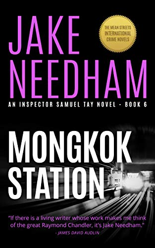MONGKOK STATION (The Inspector Samuel Tay Novels Book 6)